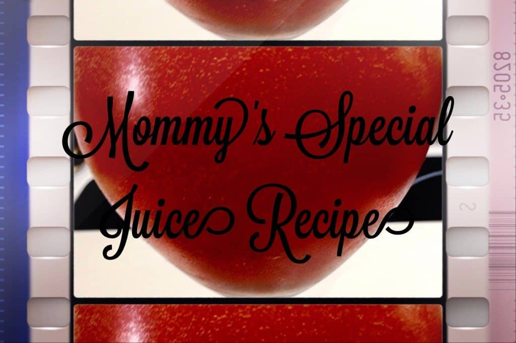 mommys special juice recipe