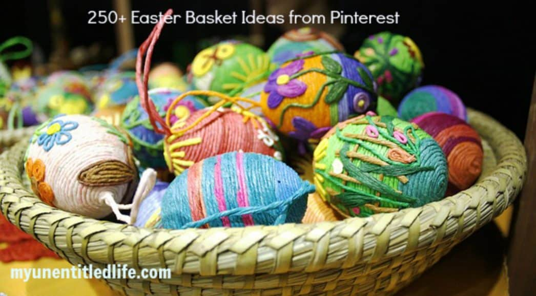 250+ Easter Basket Ideas from Pinterest