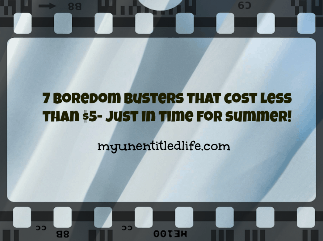 7 Boredom Busters that cost less then $5