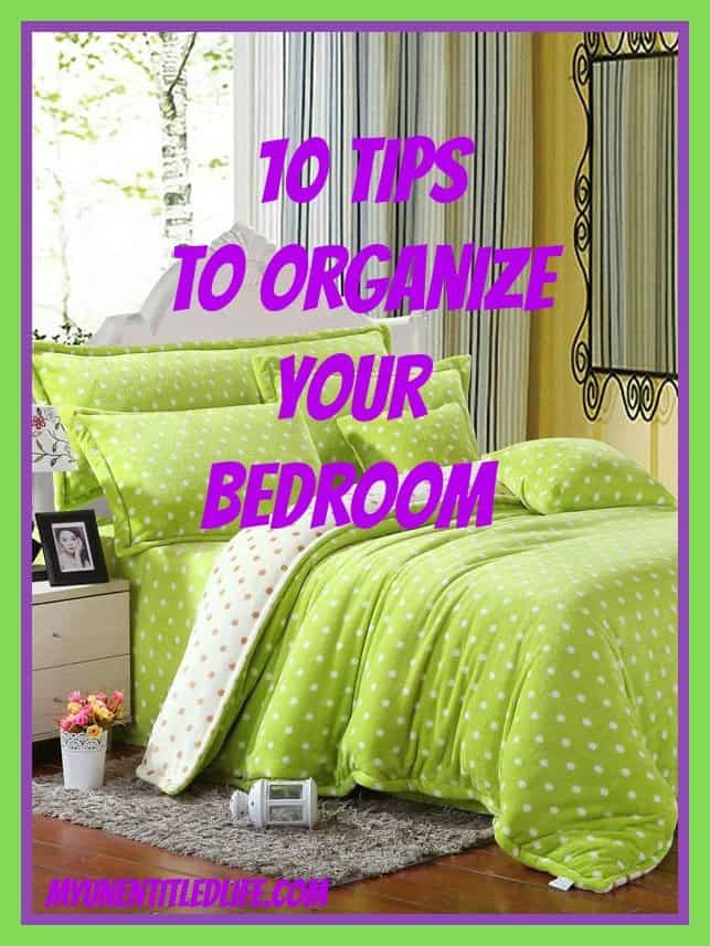 10 tips to organize your bedroom