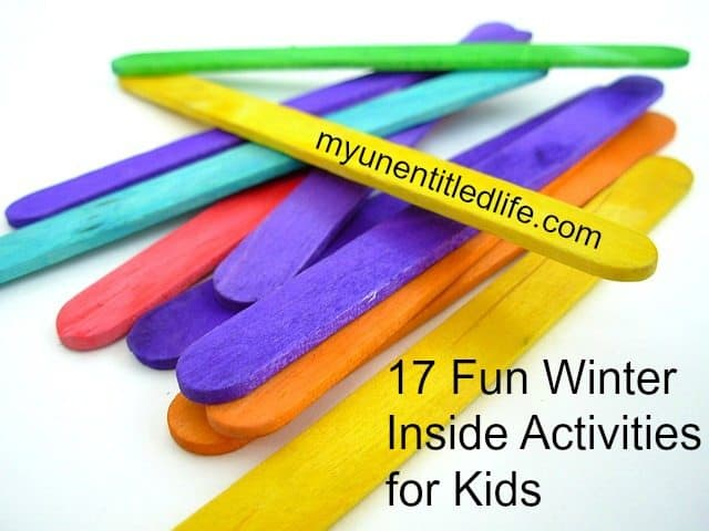 17 Fun Winter Inside Activities for Kids
