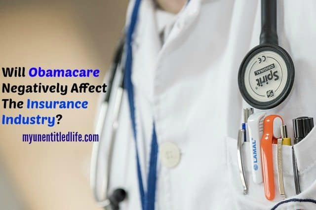 will obamacare negatively affect the insurance industry