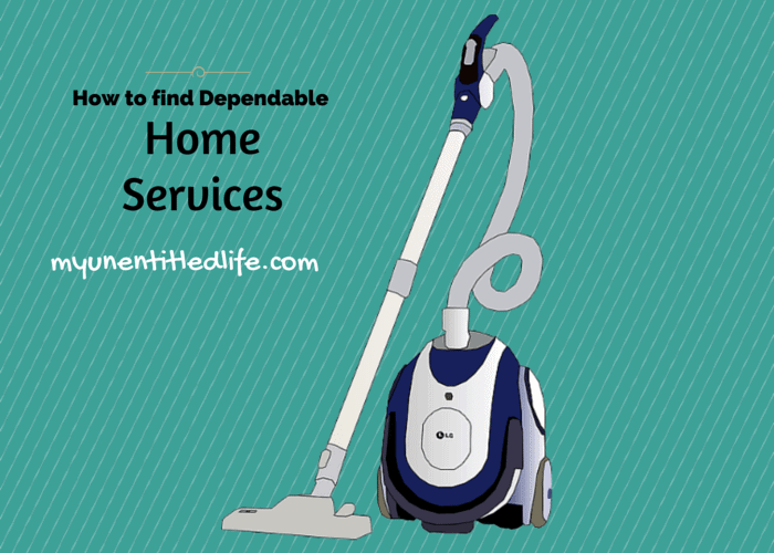 how to find dependable home services