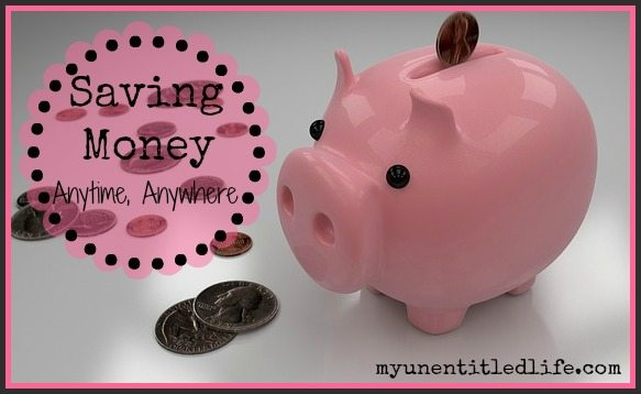 Saving Money Anytime Anywhere