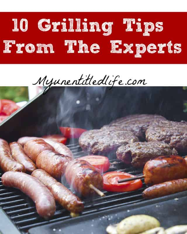 10 grilling tips from the experts