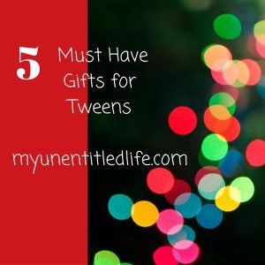 5 must have gift ideas for tweens this holiday season #ad