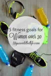 5 Fitness Goals For Women Over 30