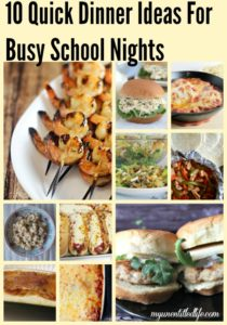 10 Quick Dinner Ideas For Busy School Nights